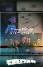 Frozen Twilight Book One: Unique ||Completed|| by pandalover_135gh