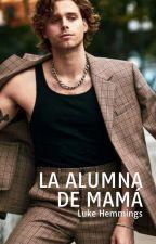 La Alumna de Mamá; lrh by xKarenBelen6x