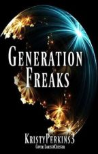 Generation Freaks by KristyPerkins3