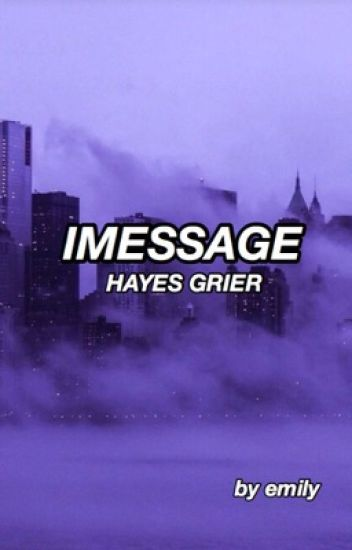 imessage; hayes grier