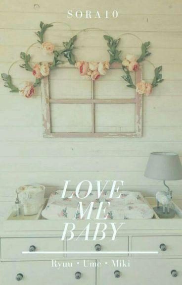 Love Me Baby