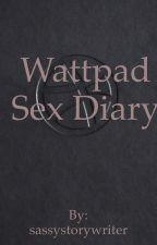 Wattpad (fantasy) Sex Diary by sassystorywriter