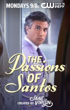 The Passions of Santos by JaneTheVirgin