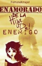 Enamorado De la Hija Del Enemigo/ #PremiosHiccelsa2016 by FortunaXmajor