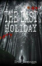 The Last Holiday by eriedewangga