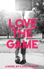 Love The Game by KatelynNash