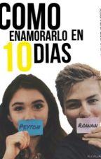 Como enamorarlo en 10 dias |Reyton| by GabsForeverAlone