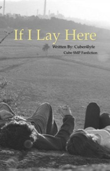 If I Lay Here | Pokediger1 Fanfiction