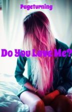 Do You Love Me? by pageturning