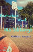 Kuroko and His Siblings: Athletic Royals [1rst version] by erikaiko