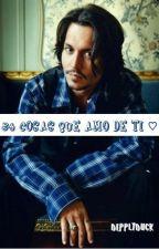 """""""54 Cosas que amo de ti"""" (Johnny Depp) by Depplyduck"""