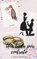 Una Boda Por Contrato© by soniavalbuena05