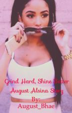 Grind Hard, Shine Better (August Alsina Story) by Zoey_Lakia