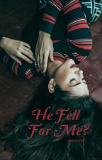 He fell for me? by ancara48