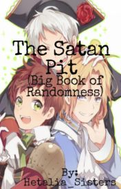 The Satan Pit  (A Big Book of Randomness) by Hetalia_Sisters
