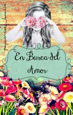 En Busca Del Amor (1era Parte Terminada) by payicornias_kawaiis