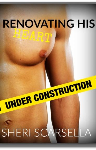 Renovating His Heart             #Wattys2016