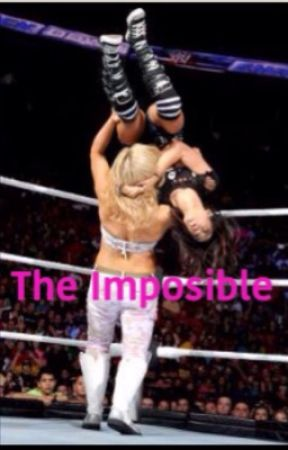 The Impossible by Lunatic_Princess_66