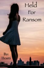 Held For Ransom by 11caiti