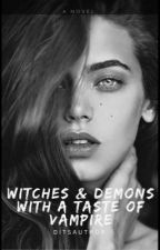 Witches And Demons With A Taste Of Vampire by DITSauthor