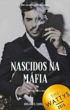 Nascidos Na Máfia - Trilogia Nascidos Na Máfia - Livro I  by jhuliacarvalho92