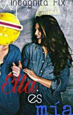 ♥ Ella es mía ♥ by Incognitaflx