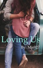 Loving Us by mjs927