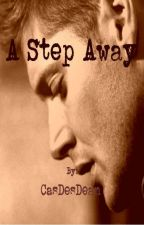 A Step Away | Destiel AU by CasDesDean