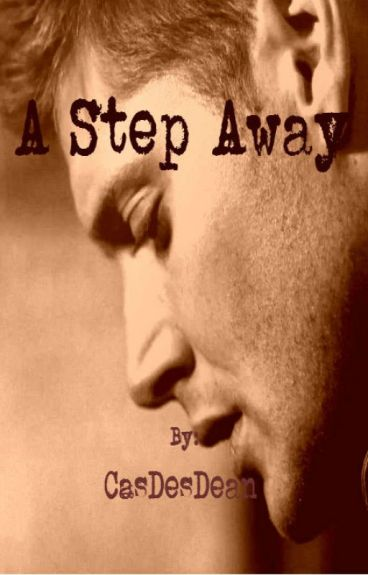 A Step Away | Destiel AU
