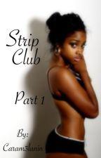 Strip Club - Part 1 by Tyliciana