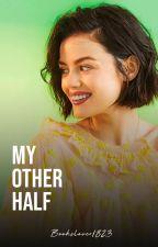 My Other Half (Liam Dunbar y tu) by BooksLover1823