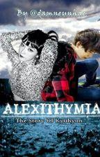 ALEXITHYMIA by zeysshii