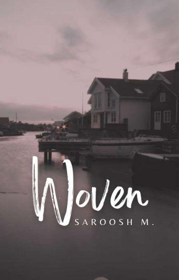 Woven (#Wattys2017)