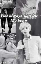 You always can be my lover (chanyeol ff) by lanianjli