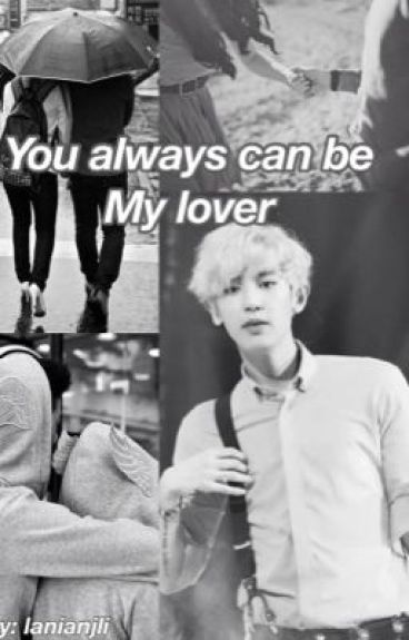 You always can be my lover (chanyeol ff)