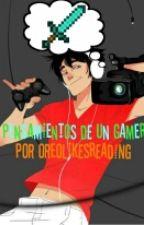 Pensamientos de un Gamer by OreoLikesReading
