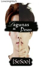 Lagunas de deseo [SeSoo]  [KaiSoo] by LoveJongInbyG