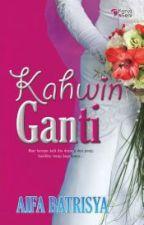 Kahwin Ganti by ClosingMyAccount