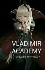 Vladimir Academy (bloody Love) by DarkFairytale07