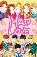 Mad Love #Wattys2016 by Jellymint_