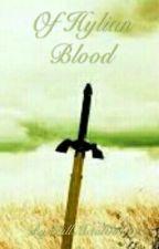 Of Hylian Blood by FullMetalGirl11