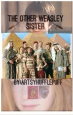The Other Weasley Sister by -Joshua_Sun-