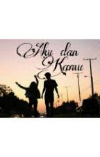 Aku dan Kamu. by qillafebri