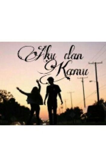 Aku dan Kamu.