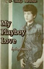 My Playboy Love (JKFanfiction Story) [Completed] by heyitsmemaui