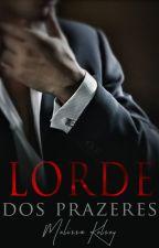 Lorde dos Prazeres - Nova Edição by MelissaKelsey