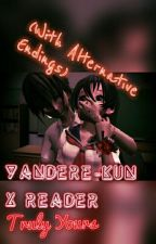 Yandere-kun x Reader (Truly Yours) [With Alternative Endings] by Taeko_GothLoliGirl