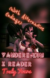 Yandere-kun x Reader (Truly Yours) [With Alternative Endings] by xX_SenpaiQueen_Xx