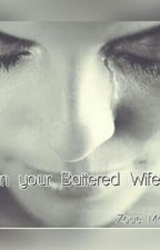 Im your Battered Wife by ZoueMalik