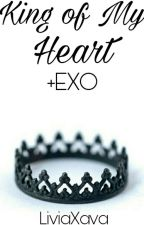 King of My Heart (EXO FF) by LiviaXava